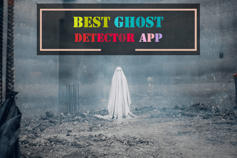 Best Ghost Detector Apps