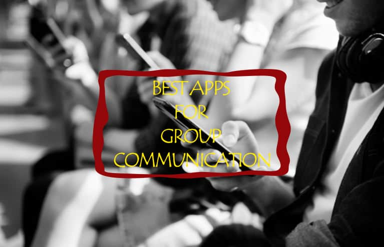 Best Apps for Group Communication